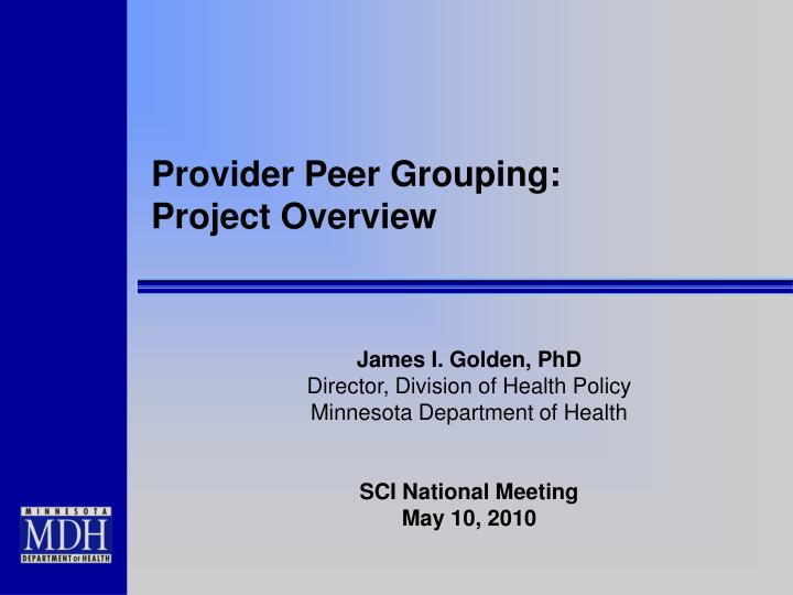 provider peer grouping project overview n.