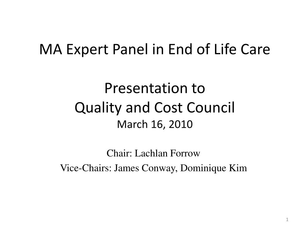 ma expert panel in end of life care presentation to quality and cost council march 16 2010 l.