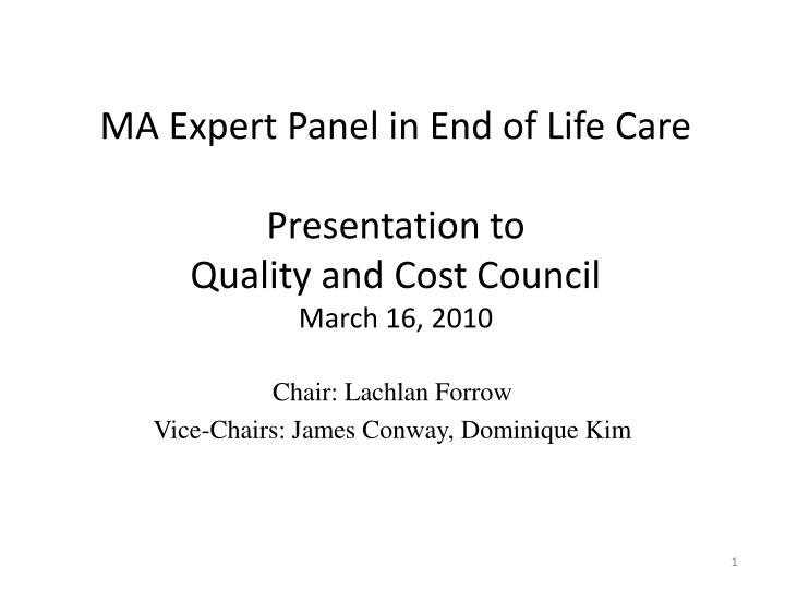 ma expert panel in end of life care presentation to quality and cost council march 16 2010 n.