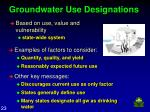 groundwater use designations