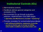 institutional controls ics