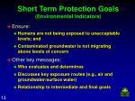 short term protection goals environmental indicators
