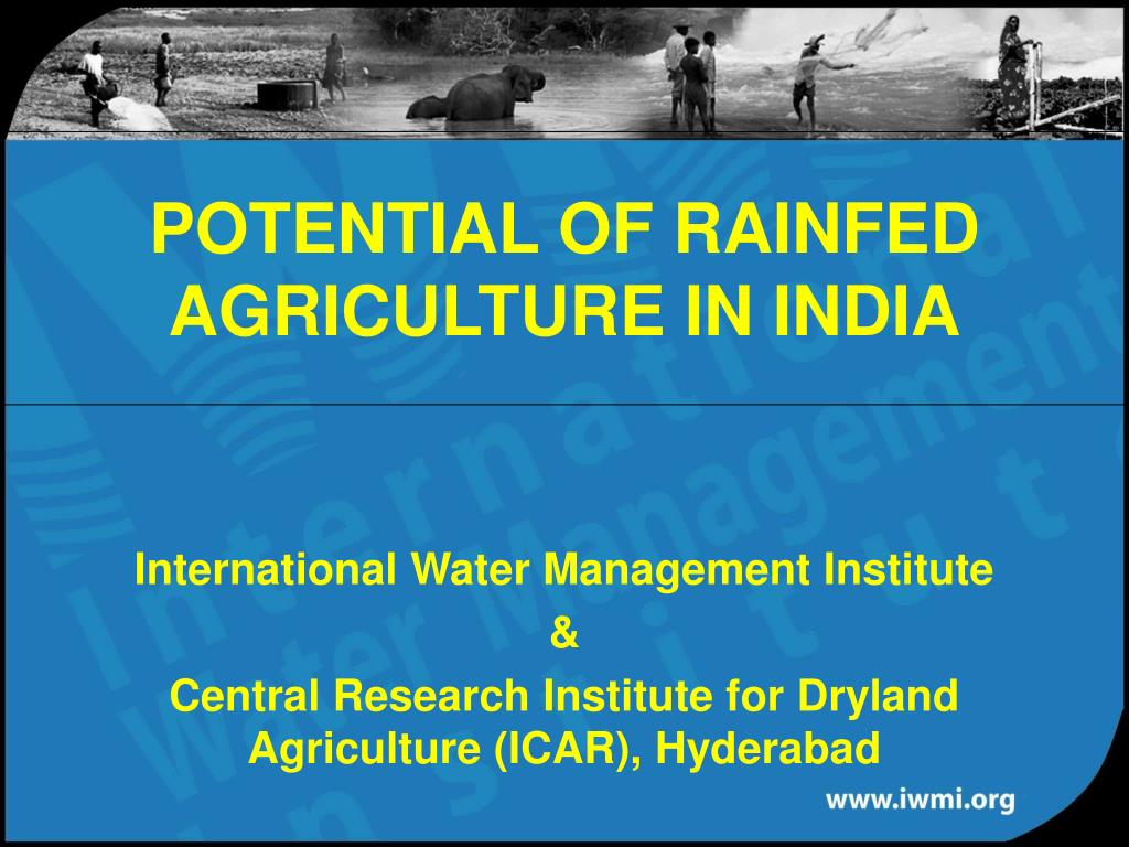 potential of rainfed agriculture in india l.