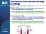 jtp issues from recent industry meetings23
