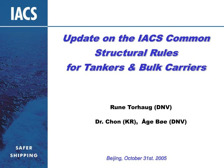 update on the iacs common structural rules for tankers bulk carriers n.