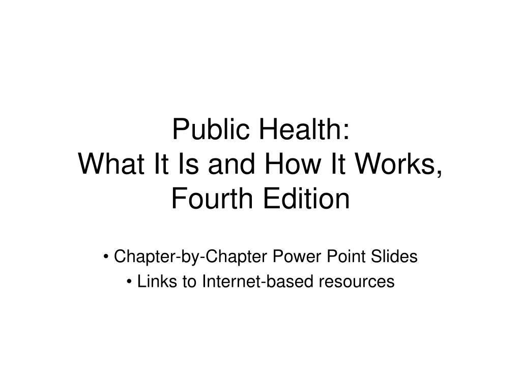 public health what it is and how it works fourth edition l.
