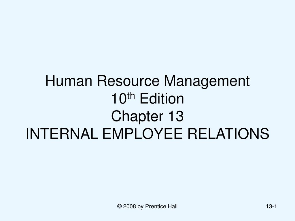 human resource management 10 th edition chapter 13 internal employee relations l.