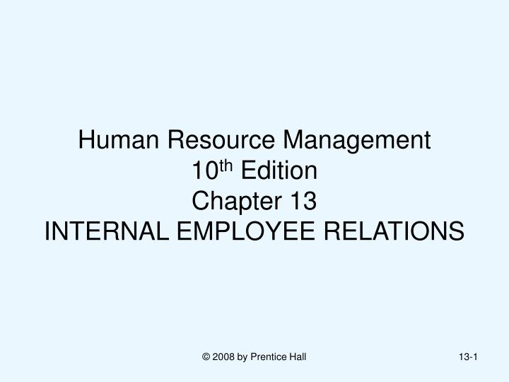 human resource management 10 th edition chapter 13 internal employee relations n.