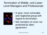 termination of middle and lower level managers and professionals