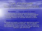 types of equipments