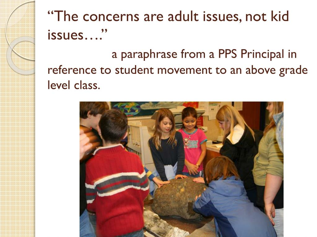 """The concerns are adult issues, not kid issues…."""