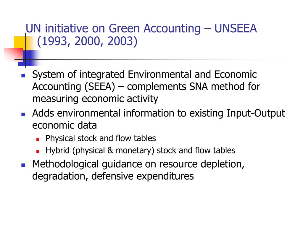 UN initiative on Green Accounting – UNSEEA (1993, 2000, 2003)