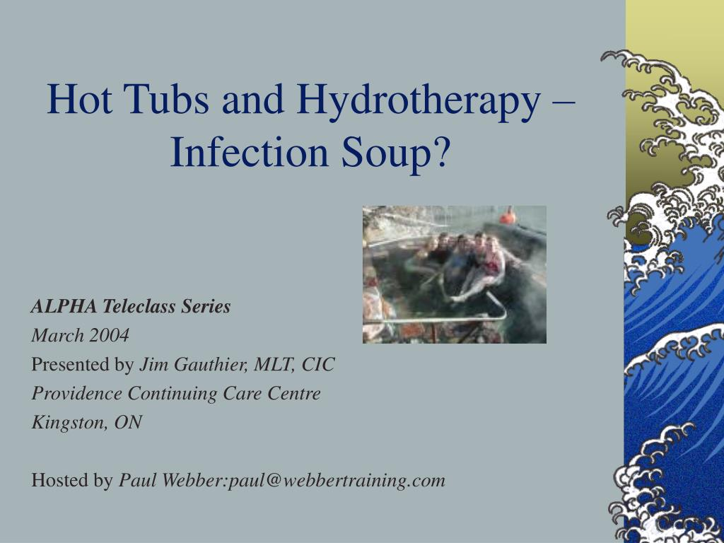hot tubs and hydrotherapy infection soup l.