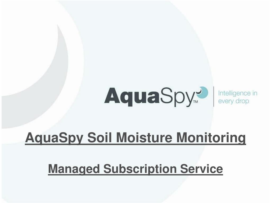 aquaspy soil moisture monitoring managed subscription service l.