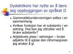 dyslektikere har nytte av l re seg oppbyggingen av spr ket ii