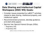 data sharing and intellectual capital workspace dsic ws goals