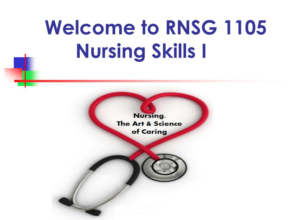 welcome to rnsg 1105 nursing skills i l.