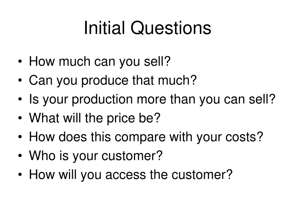 Initial Questions