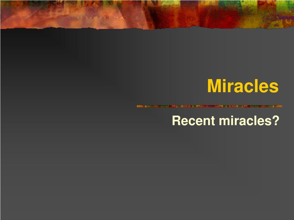 recent miracles l.