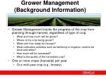 grower management background information