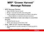 mrp grower harvest message release