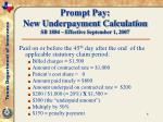 prompt pay new underpayment calculation sb 1884 effective september 1 2007