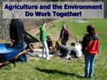 agriculture and the environment do work together