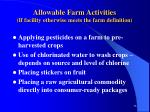 allowable farm activities if facility otherwise meets the farm definition