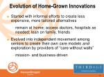 evolution of home grown innovations