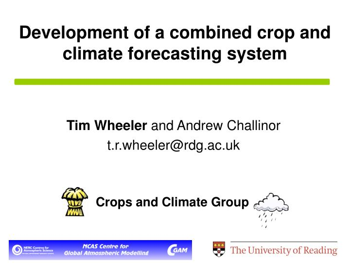 development of a combined crop and climate forecasting system n.