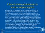 clinical norms predominate in practice despite applied