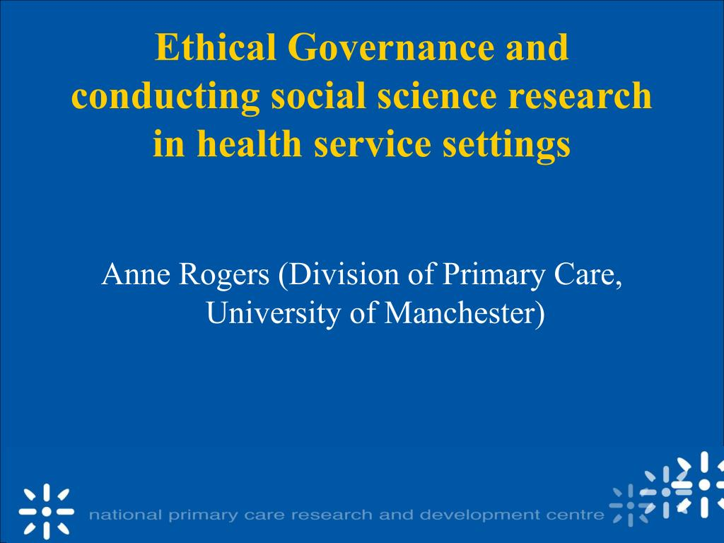 ethical governance and conducting social science research in health service settings l.