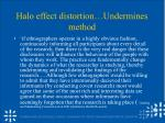 halo effect distortion undermines method