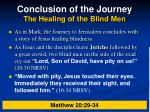 conclusion of the journey the healing of the blind men