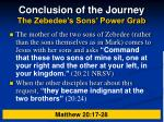 conclusion of the journey the zebedee s sons power grab