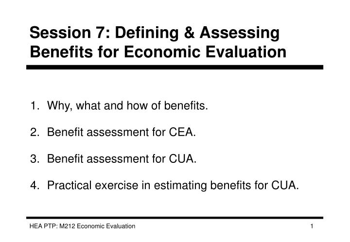 Session 7 defining assessing benefits for economic evaluation