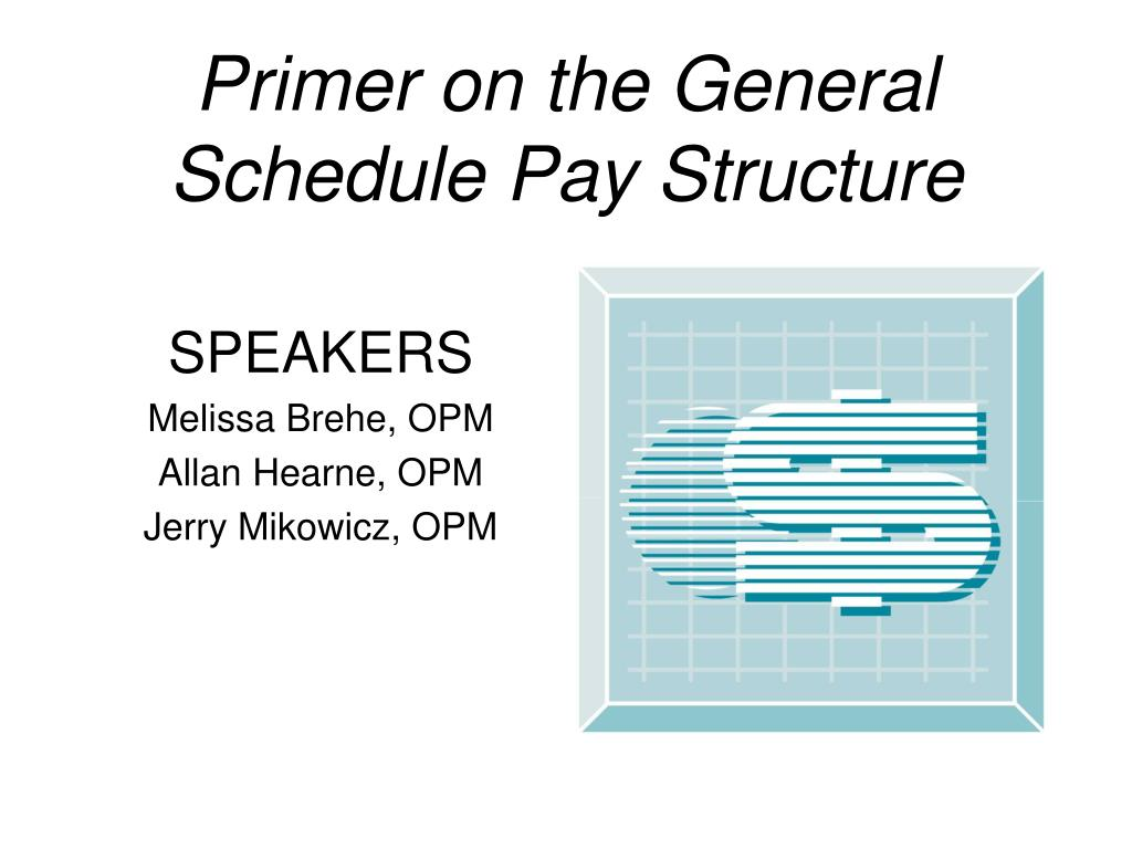 primer on the general schedule pay structure l.