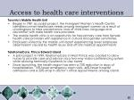 access to health care interventions