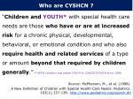 who are cyshcn
