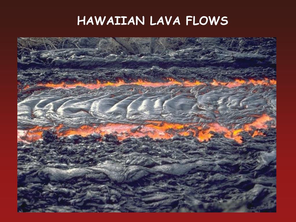 HAWAIIAN LAVA FLOWS