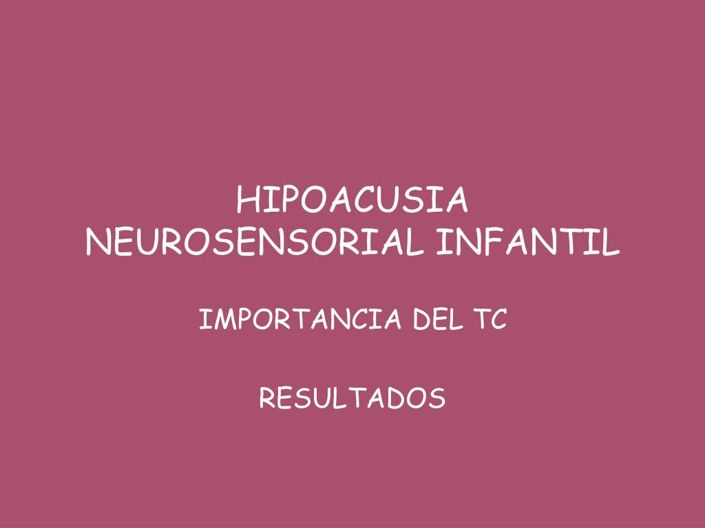 hipoacusia neurosensorial infantil l.