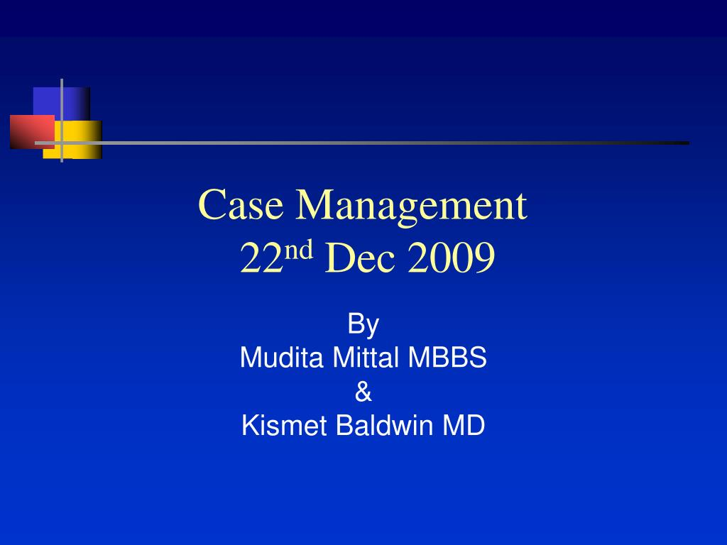 case management 22 nd dec 2009 l.