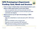 gpo prototyping experiments funding goal needs and structure