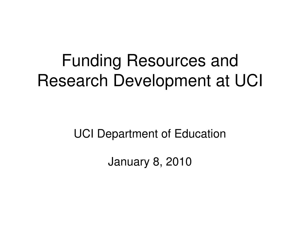 ppt - funding resources and research development at uci powerpoint, Uci Presentation Template, Presentation templates