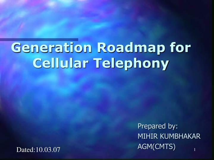 generation roadmap for cellular telephony n.