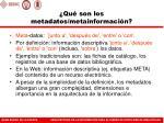 qu son los metadatos metainformaci n
