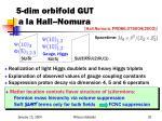 5 dim orbifold gut a la hall nomura