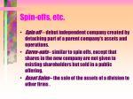 spin offs etc