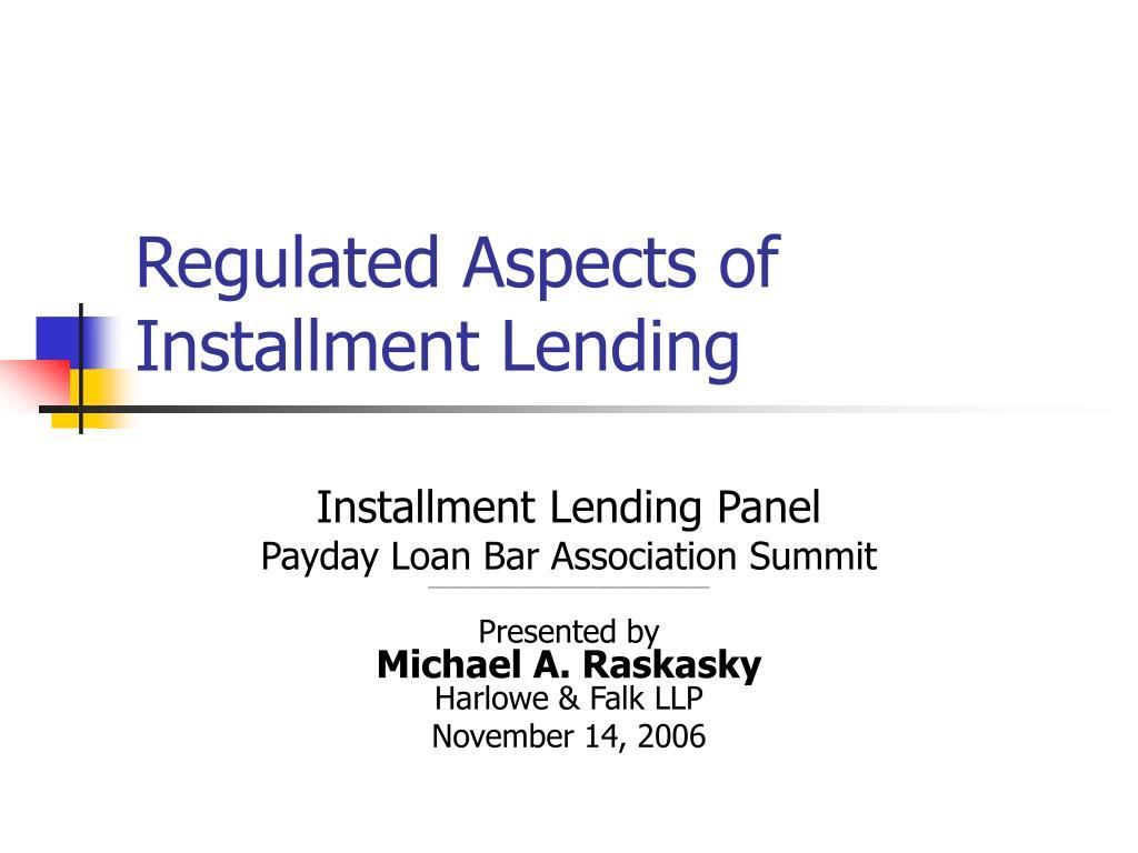 regulated aspects of installment lending l.