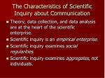 the characteristics of scientific inquiry about communication